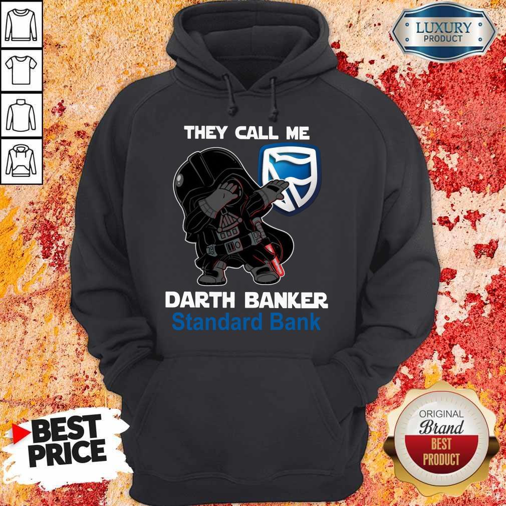 Good Star War Darth Vader They Call Me Darth Banker Standard Bank Hoodie