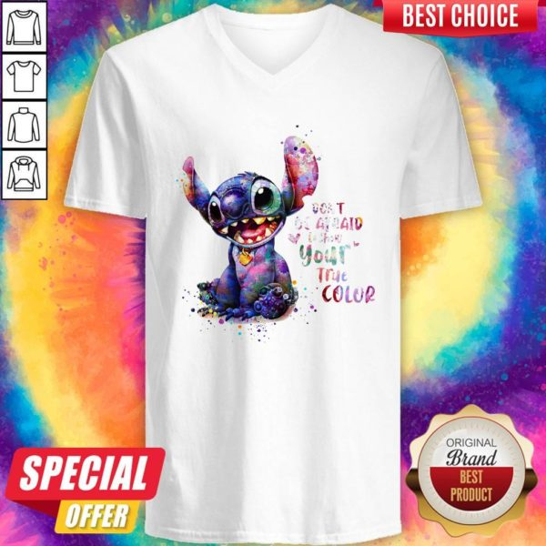 Good Stitch Don't Be Afraid To Show Your True Color V-neck