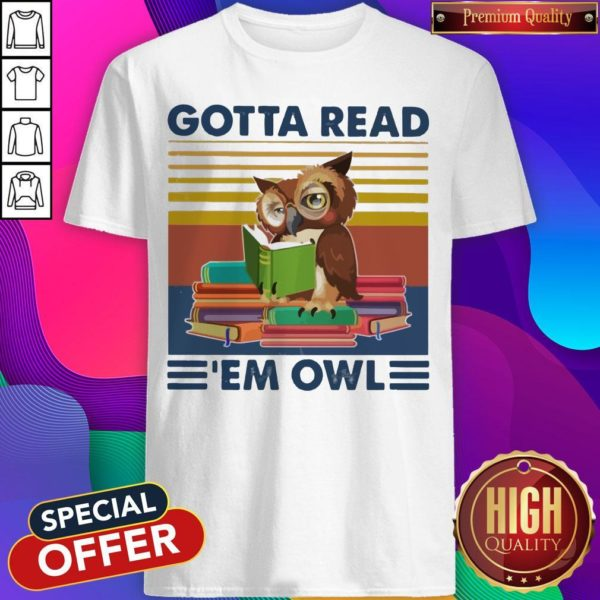Gotta Read 'em Owl Vintage Shirt