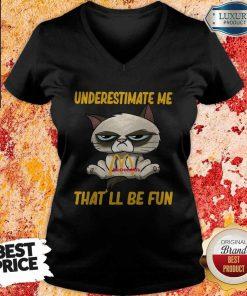 Grumpy Cat Hug Mcdonald's Underestimate Me That'll Be Fun V-neck