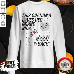 Happy This Grandma Loves Her Grandkids To The Moon And Back Sweatshirt