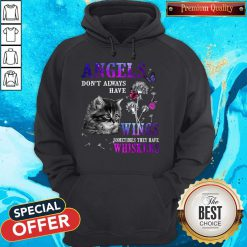 Beauty Angles Don't Always Have Wings Sometimes They Have Whiskers Hoodie