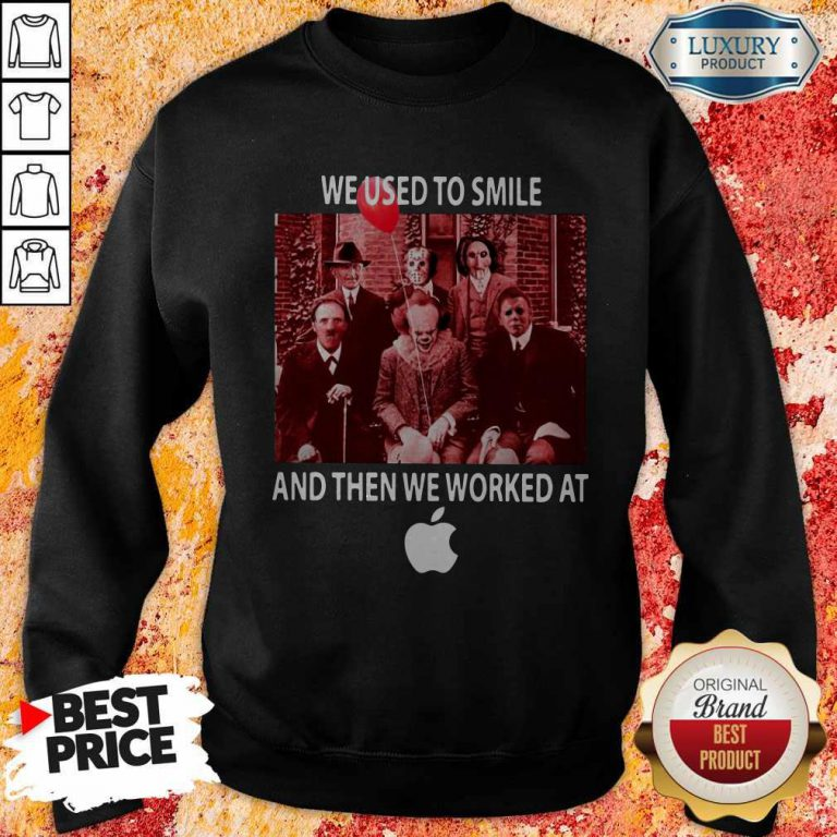 Horror Characters We Used To Smile And Then We Worked At Apple Sweatshirt