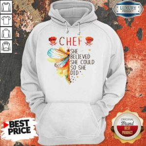 Hot Butterfly Chef She Believed She Could So She Did Hoodie