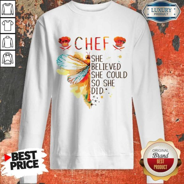 Hot Butterfly Chef She Believed She Could So She Did Sweatshirt