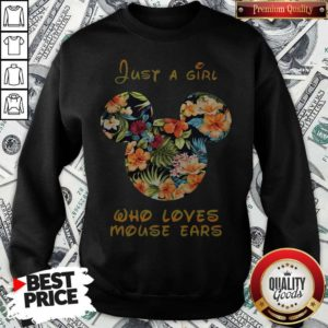 Hot Just A Girl Who Loves Mouse Ears Sweatshirt