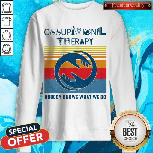 Hot Occupational Therapy Nobody Knows What We Do Vintage Sweatshirt