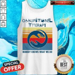 Hot Occupational Therapy Nobody Knows What We Do Vintage Tank Top