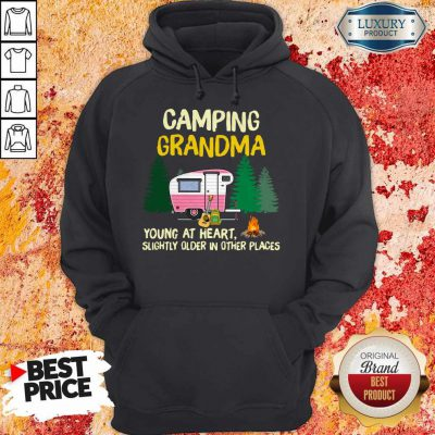 Nice Camping Grandpa Young At Heart Slightly Older In Other Places Hoodie