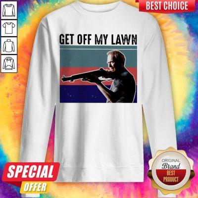 Nice Get Off My Lawn Vintage Sweatshirt