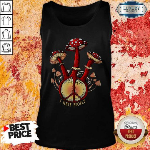 Nice Hippie Mushroom I Hate People Tank Top