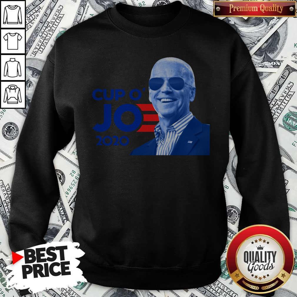 Nice Joe Biden For President 2020 Cup O' Jo Sweatshirt