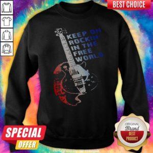 Nice Keep On Rockin In The Crewneck Sweatshirt