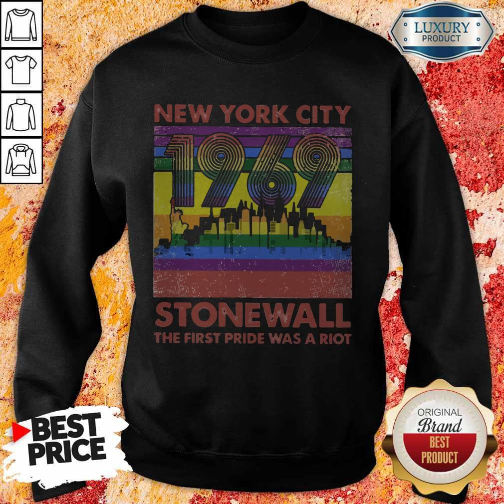 Nice New York City 1969 Stonewall The First Pride Was A Riot Lgbt Sweatshirt