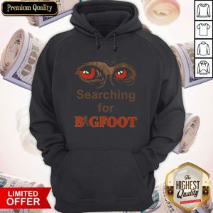 Nice Searching For Bigfoot Hoodie