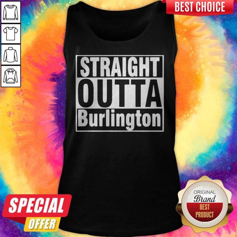 Nice Straight Outta Burlington Tank Top