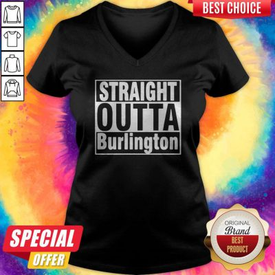 Nice Straight Outta Burlington V-neck