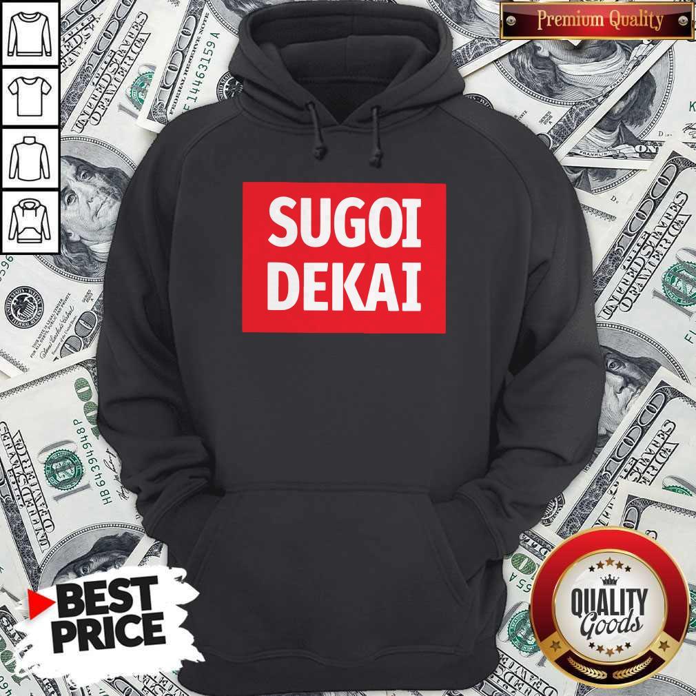 Nice Sugoi Dekai Hoodie