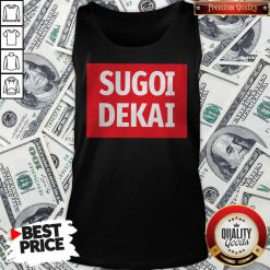 Nice Sugoi Dekai Tank Top