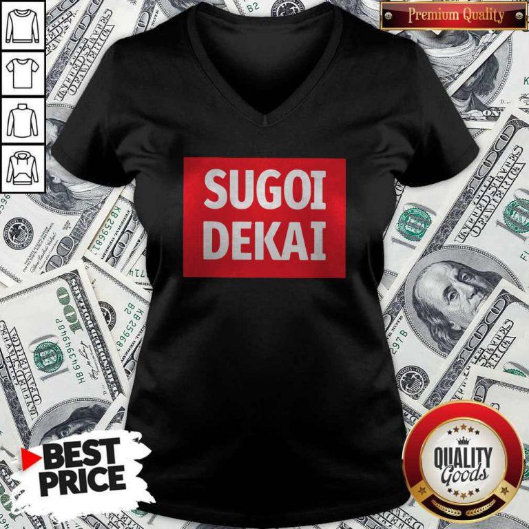 Nice Sugoi Dekai V-neck