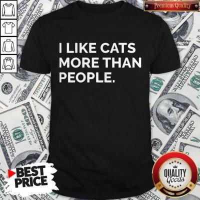 Original I Like Cats More Than People Shirt