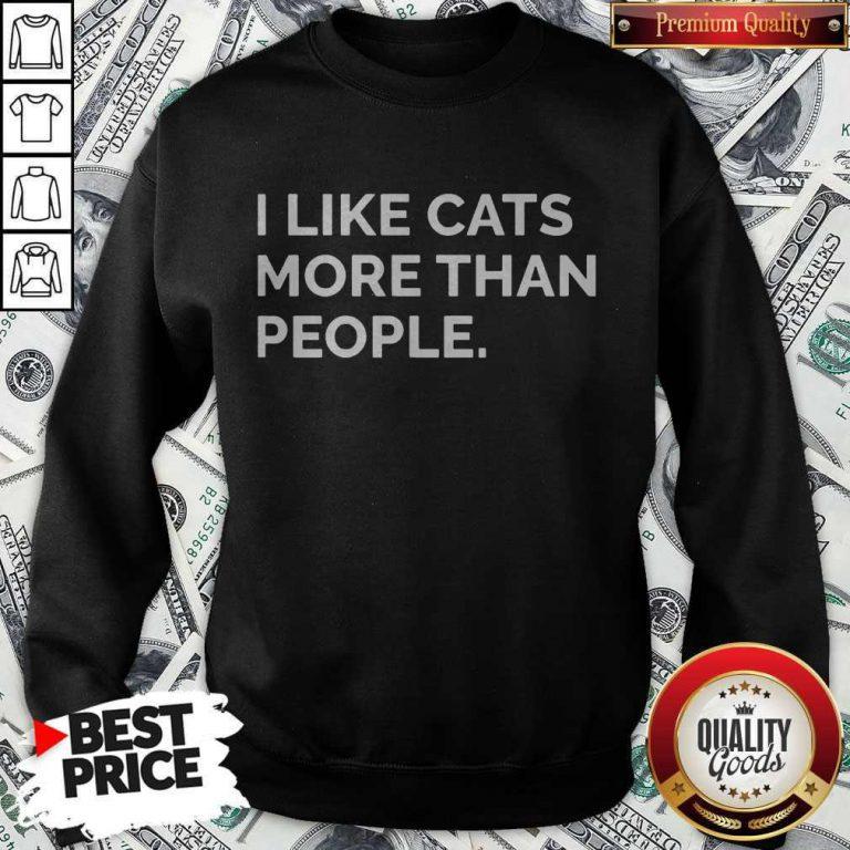 Original I Like Cats More Than People Sweatshirt