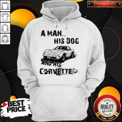 Perfect A Man His God And His Corvette Hoodie