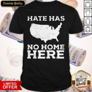 Perfect Hate Has No Home Here Anti Nazi Political Shirt