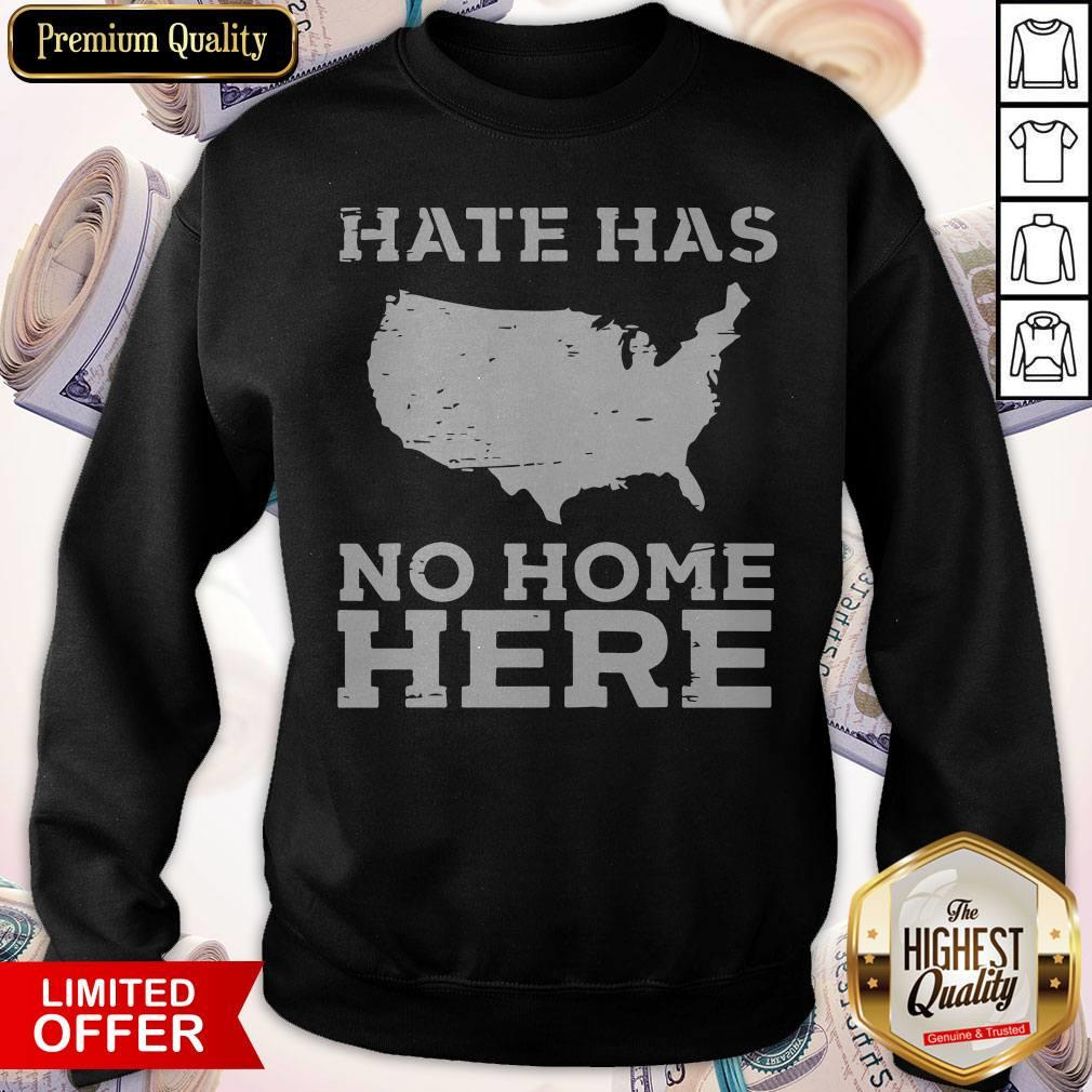 Perfect Hate Has No Home Here Anti Nazi Political Sweatshirt
