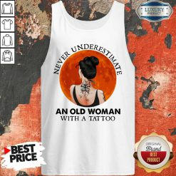 Perfect Never Underestimate An Old Woman With A Tattoo Moon Blood Tank Top