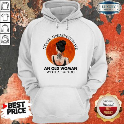 Perfect Never Underestimate An Old Woman With A Tattoo Moon Blood Hoodie