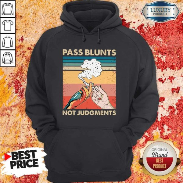 Perfect Smoking Pass Blunts Not Judgments Hoodie