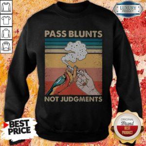 Perfect Smoking Pass Blunts Not Judgments Sweatshirt