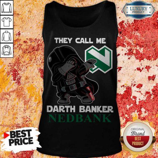Perfect Star War Darth Vader They Call Me Darth Banker Nedbank Tank Top