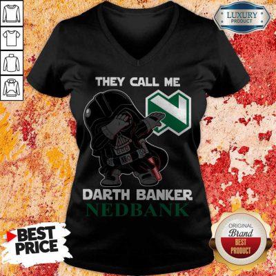 Perfect Star War Darth Vader They Call Me Darth Banker Nedbank V-neck