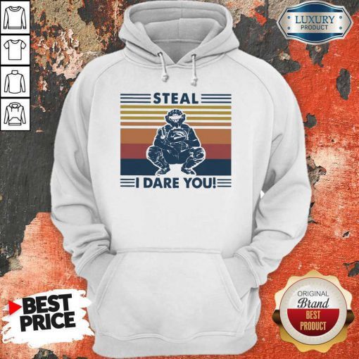 Perfect Steal I Dare You Vintage Hoodie