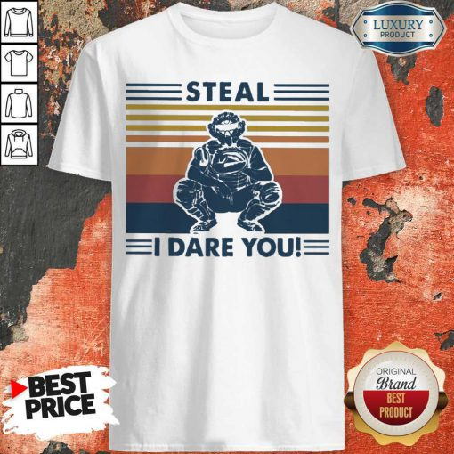 Perfect Steal I Dare You Vintage Shirt