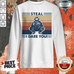 Perfect Steal I Dare You Vintage Sweatshirt