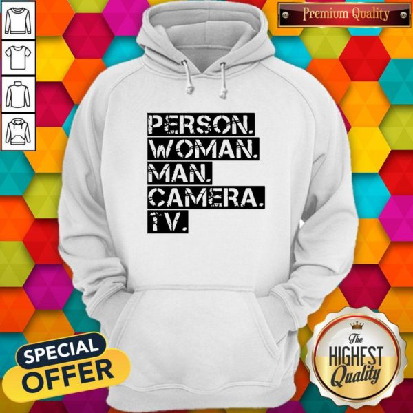 Person Women Man Camera TV Anti Trump Hoodie