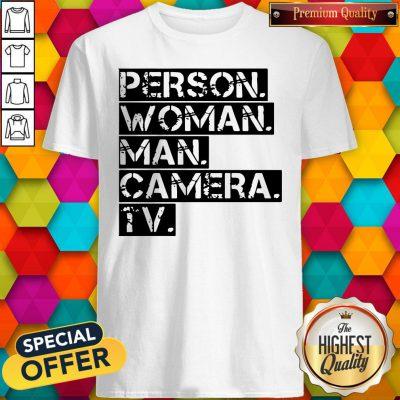 Person Women Man Camera TV Anti Trump Shirt