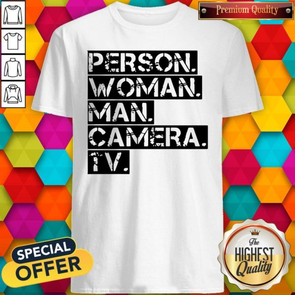 Person Women Man Camera TV Anti Trump Shirt