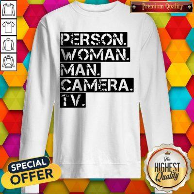 Person Women Man Camera TV Anti Trump Sweatshirt