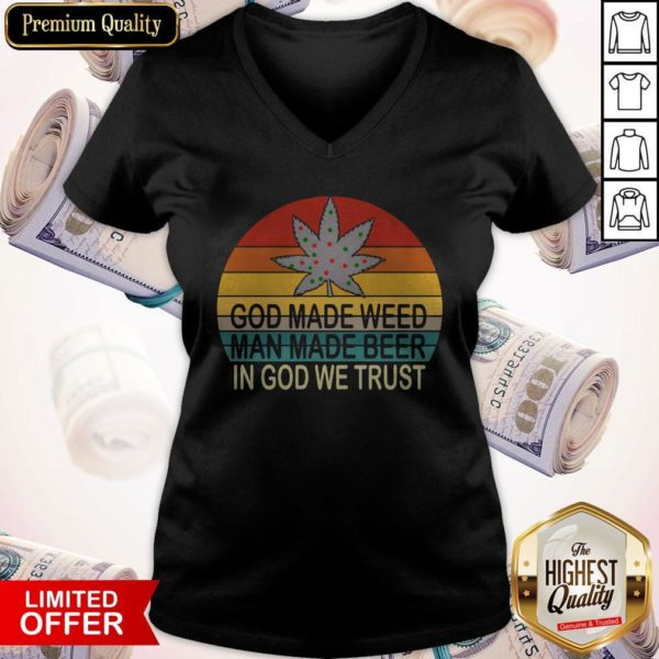 Premium God Made Weed Man Made Beer In God We Trust Vintage V-neck