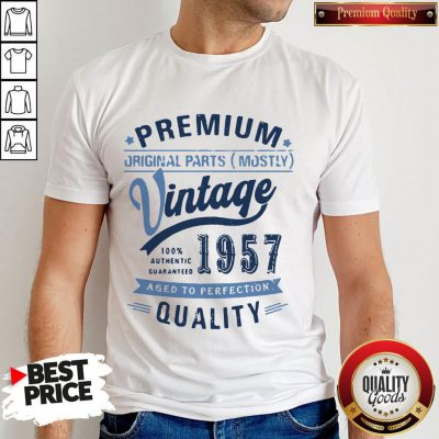 Premium Original Parts Mostly Vintage 1957 Aged To Perfection Quality Shirt