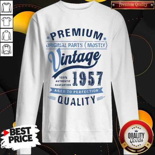Premium Original Parts Mostly Vintage 1957 Aged To Perfection Quality Sweatshirt