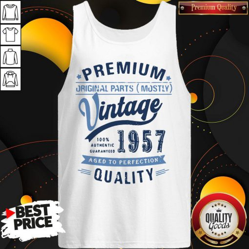 Premium Original Parts Mostly Vintage 1957 Aged To Perfection Quality Tank Top