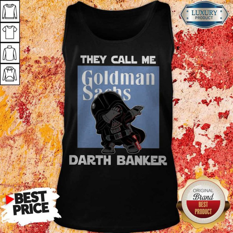 Premium Star War Darth Vader They Call Me Darth Banker Goldman Sachs Tank Top