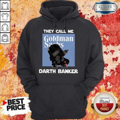 Premium Star War Darth Vader They Call Me Darth Banker Goldman Sachs Hoodie