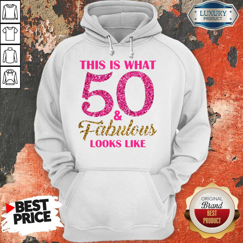 Premium This Is What 50 And Fabulous Looks Like Hoodie