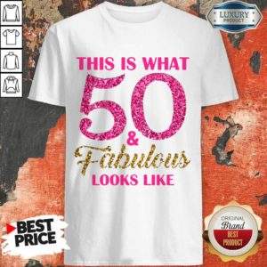Premium This Is What 50 And Fabulous Looks Like Shirt